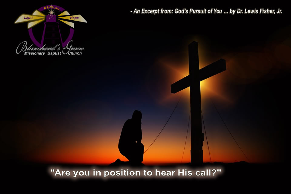 Are You In Position to Hear His Call