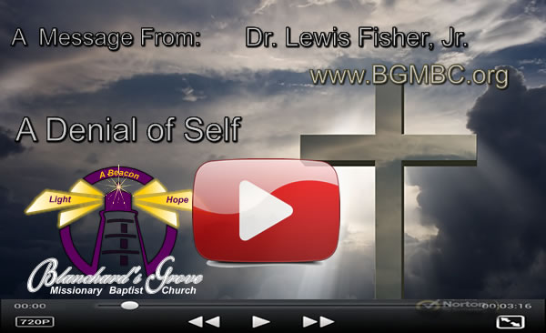 BGMBC - A message from Dr. Fisher - A Denial of Self